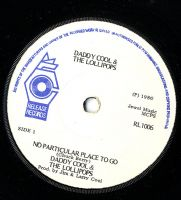 Daddy Cool & The Lollipops - No Particular Place To Go/Daddy's Rock (RL 1006)
